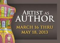 Artist as Author Exhibition -  Opening March 16th 2013